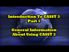 Introduction to CASST 3 Video, Part 1 of 7