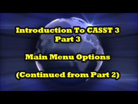 Introduction to CASST 3, Part 3 of 7